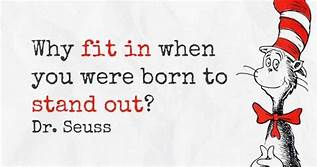 Dr. Seuss: Why fit in when you were born to stand out?